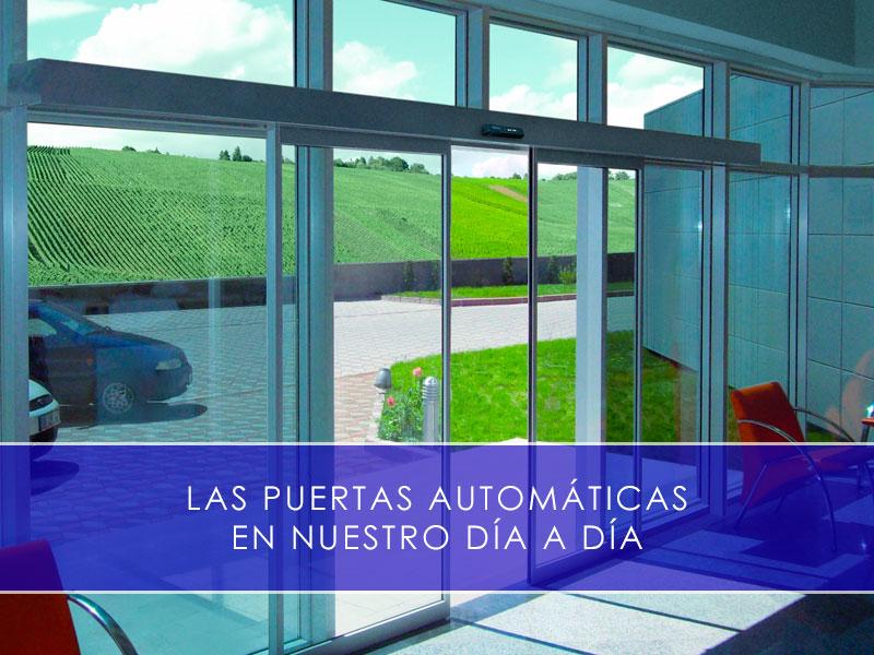 las puertas automaticas imprescindibles en nuestro dia a dia