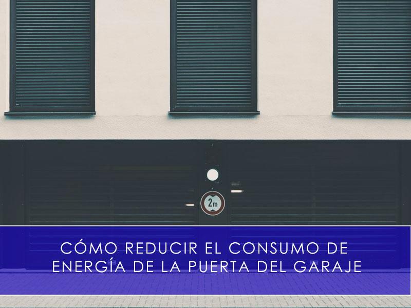 reducir el consumo de la puerta del garaje
