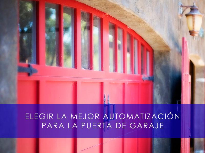 Elegir la mejor automatización para la puerta de garaje