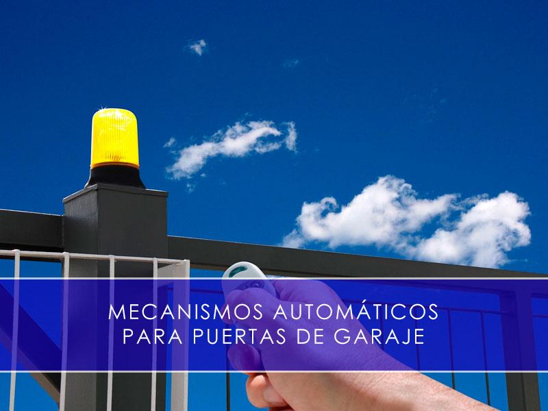 Mecanismos automáticos para puertas de garaje