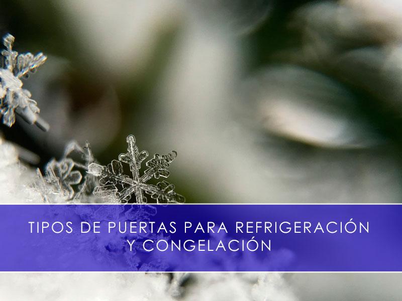 Tipos de puertas para refrigeración y congelación