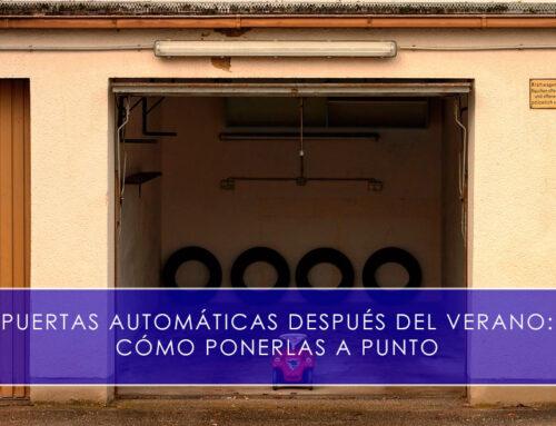 Puertas automáticas después del verano: cómo ponerlas a punto