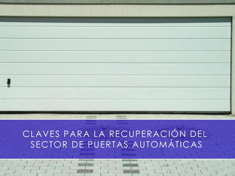 Recuperación del sector de puertas automáticas principales claves - Martín Vecino Industrial