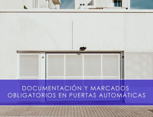Documentación y marcados en puertas automáticas motorizadas