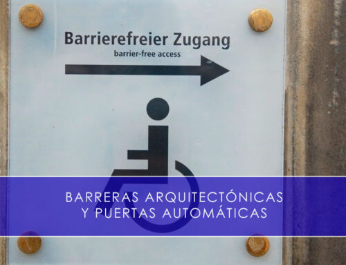 Barreras arquitectónicas y puertas automáticas