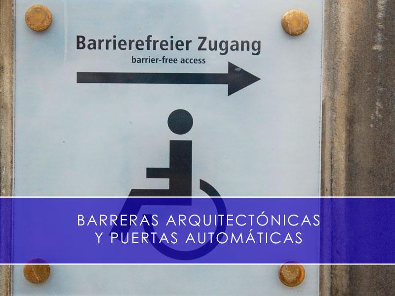 Barreras arquitectónicas y puertas automáticas - Martín Vecino
