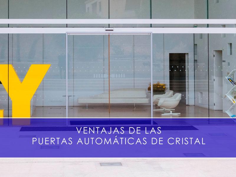 Ventajas de las puertas automáticas de cristal - Martín Vecino