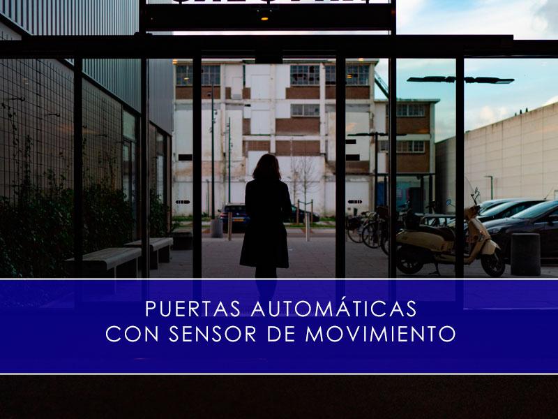Puertas automáticas con sensor de movimiento - Martín Vecino