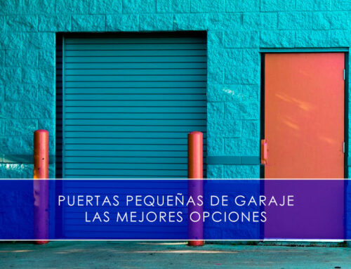 Puertas pequeñas de garaje, las mejores opciones