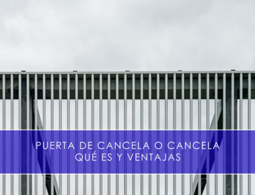 Puerta de cancela o cancela, qué es y ventajas